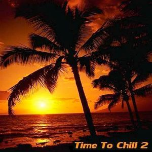 Time To Chill 2