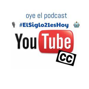 #ElSiglo21esHoy - Closed Caption y YouTube