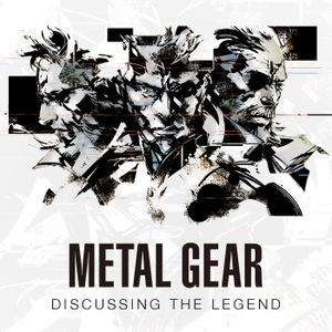 Metal Gear - Discussing the Legend
