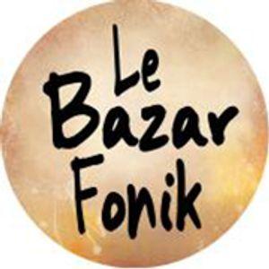 Le Bazar Fonik n°1 - 02.09.21