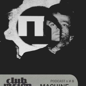 Club Vision#8 Podcast - Machine (Intellighenzia Elettronica, Milan)