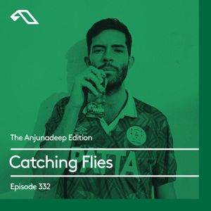 The Anjunadeep Edition 332 with Catching Flies