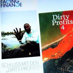 Dirty Profits - auf Kosten von ...