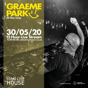 This Is Graeme Park: All Day Long United We Stream GM 30MAY 2020 Live DJ Set Part 04
