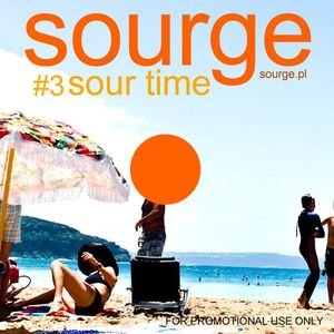 Sourge (Nu Media) - Sour Time #3