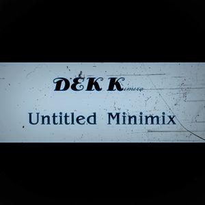 DEK Kimera - Untitled Minimix