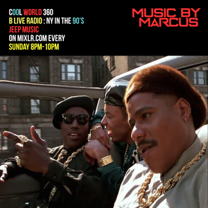 Cool World 360 Radio: NY in the 90's...Jeep Music Edition