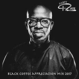 Black Coffee Appreciation Mix 2017 - Party42nite