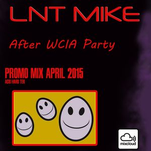 Lnt Mike - Promo Mix - April 2015 - (After We Call It Acid) (100%Vinyls)