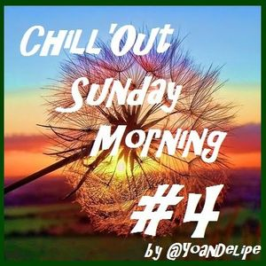 Chill'Out Sunday Morning #4