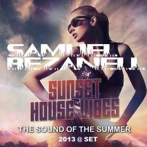 SUNSET HOUSE VIBES by SAMUEL BEZANELL (PROMO MIX 2013)