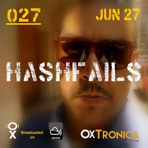 OxTronica - Hahsfails 27 Hysteria - Jun 27 2015