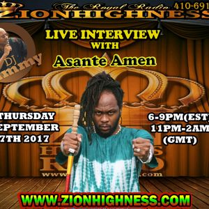 ASANTE AMEN LIVE INTERVIEW ON ZIONHIGHNESS RADIO 090717