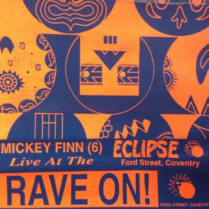 Side A - Mickey Finn (6) Live AT The Eclipse