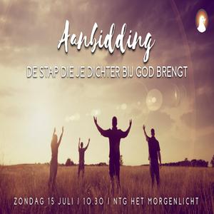 """""""Aanbidding: De stap die je dichter bij God brengt"""" - Br. Ezri Veen 15-7-2018"""