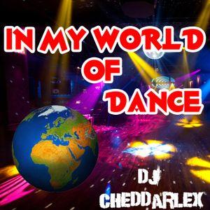 DJ Cheddarlex In My World Of Dance