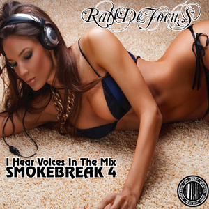 RalfDeFocus Presents I Hear Voices in the Mix SmokeBreak4