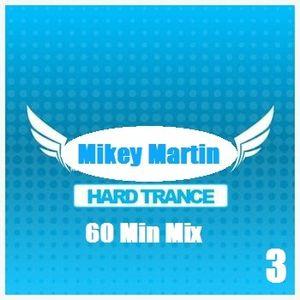 Mikey Martin - Hard Trance 60Min Mix3