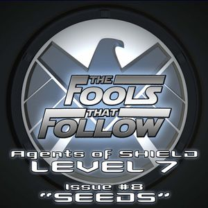The Fools That Follow: Level 7 - Issue 008 - SEEDS