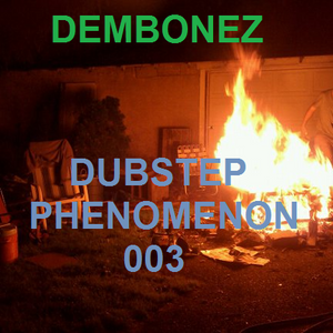 DemBonez - DubstepPhenomenon003