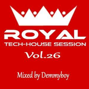 Royal Tech-House Session Vol.26 - Mixed by Demmyboy
