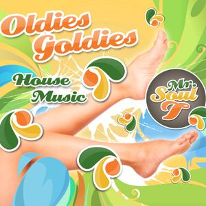 Oldies Goldies House music WITH mr Soul T #1