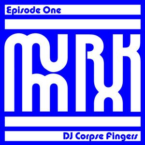 MurkMix #1 - DJ Corpse Fingers