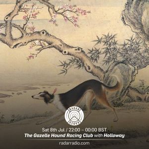 The Gazelle Hound Racing Club w/ Holloway - 8th July 2017