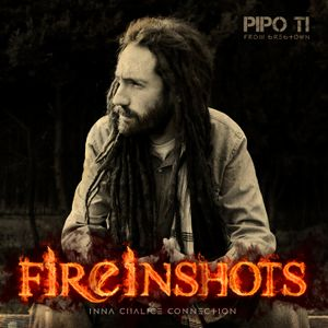 "Pipo Ti inna Chalice connection ""Fire in Shots"""