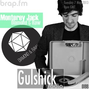 Gulshick Radio | Ep.88 | Monterey Jack (Diamond & Raw)