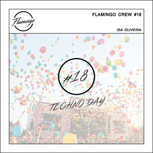 Flamingo House Music Crew - #17 - Techno Day - by Isabela Oliveira