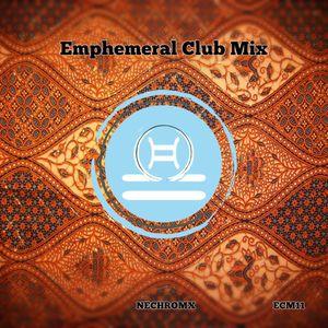 Emphemeral Club Mix Episode 11