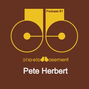Balearic Basement PODCAST #1 With PETE HERBERT