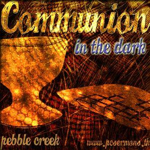 Communion in the Dark
