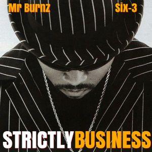 StrictlyBusiness With DJs Mr Burnz & Six-3 Episode 24