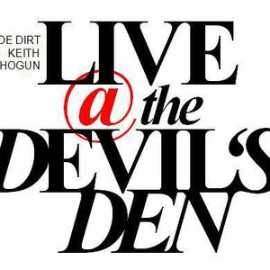 Joe Dirt & Keith Shogun- Live @ The Devil's Den