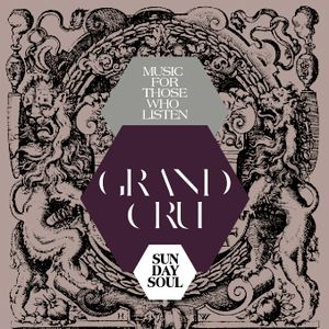 "Grand Cru-""Daydreaming"" (Sunday Soul Session)"
