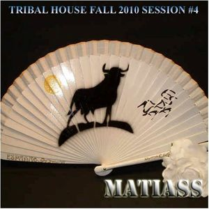 Tribal House Fall 2010 Mixed by Matiass session no. 4