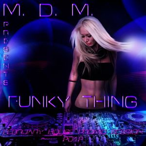 M. D. M. - Funky Thing (February House Promo Session 2012)