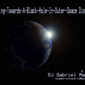 Gabriel Madrid - Floating Towards A Black Hole In Outer Space Disco