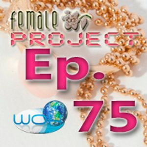 Female Project hosted by Ann. Ep.75
