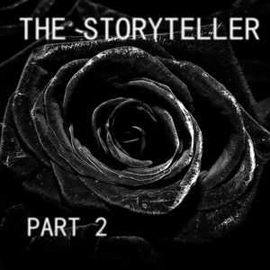 The Storyteller (Part 2)