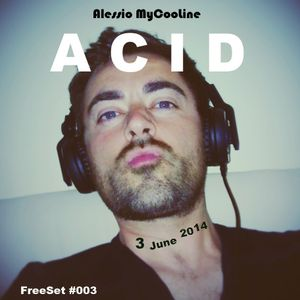 FreeSet // 003 // 2014 - Acid Trip