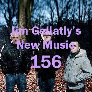 Jim Gellatly's New Music episode 156