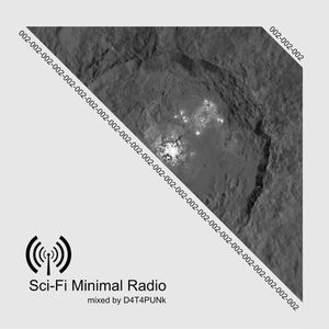 Sci-Fi Minimal Radio 002 - mixed by D4T4PUNk