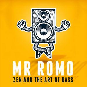 Mr Romo - Zen & The Art of Bass