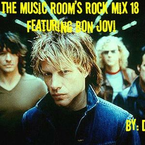 The Music Room's Rock Mix 18 - Featuring Bon Jovi (Mixed By: DOC 09.05.11)