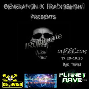 IRULTIMATE (UK) Guest @ Generation X [RadioShow] - Planet Rave Radio (01 DEC.2015)