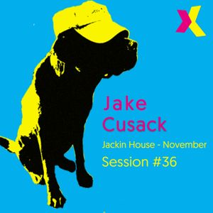 Jake Cusack - Jackin House - November - Session 36