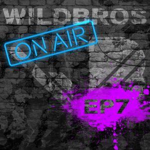 WildBros ON AIR EP #7